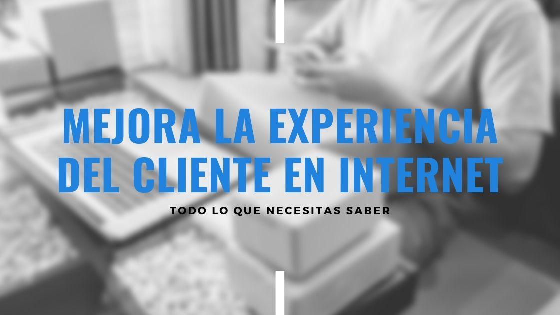 mejorar-experiencia-cliente-en-internet
